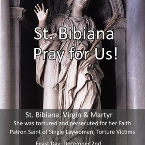 St. Bibiana, Virgin and Martyr (Feast day – December 2nd)