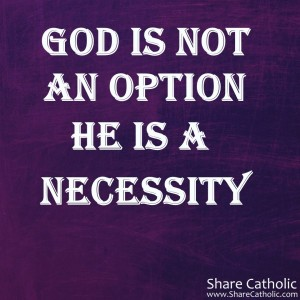 God is not an Option, he is a Necessity.