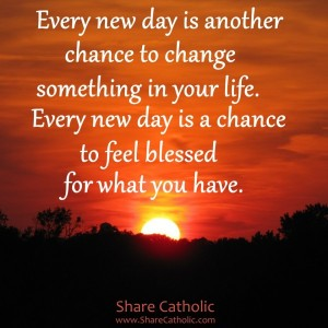 Every new day is another chance to change something and feel blessed for what you have.!