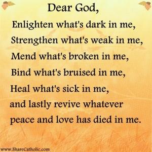 Dear God, Enlighten what's dark in me..