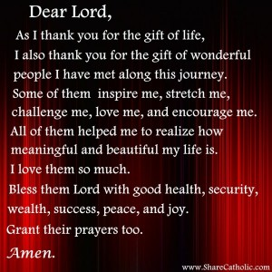 Dear Lord, As I thank you for the gift of life..