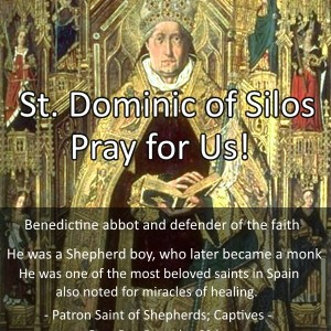 St. Dominic of Silos (Feast Day – December 20th)