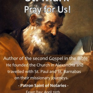 St. Mark (Feast Day – April 25th)