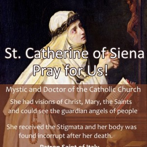 St. Catherine of Siena (Feast Day – April 29th)