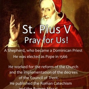 St. Pius V (Feast Day – April 30th)