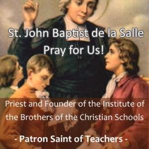 St. John Baptist de la Salle (Feast Day – April 7th)