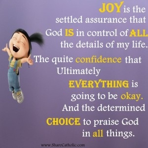 Joy is the settled assurance that God is in control of all the details of my life.