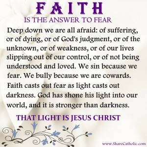 FAITH, is the answer to fear!