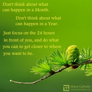 Don't worry about future, just focus on 24 hours in front of you!