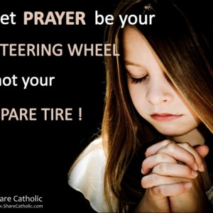 Always rely on Prayer at all times