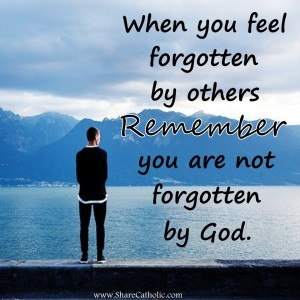 God will never forget you