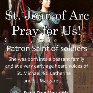 St. Joan of Arc (Feast Day – May 30th)