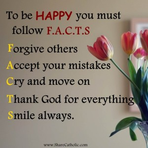 To be happy you must follow F.A.C.T.S !