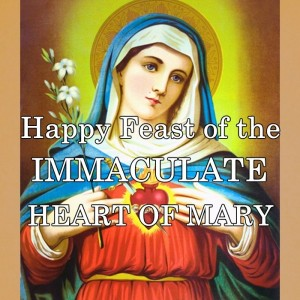 Happy Feast of the Immaculate Heart of Mary