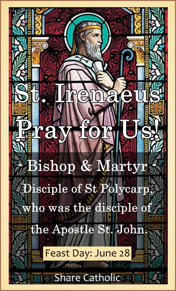 St. Irenaeus (Feast Day – June 28)