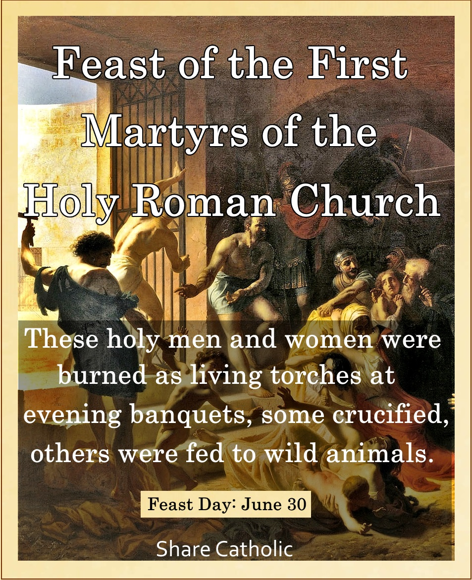 Feast of the First Martyrs of the Holy Roman Church (June 30)