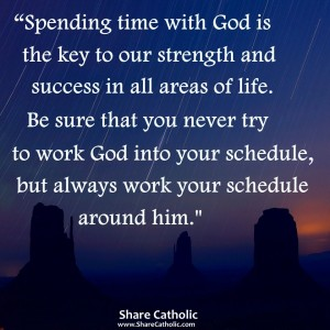 """Spending time with God is the key to our strength and success in all areas of life!"