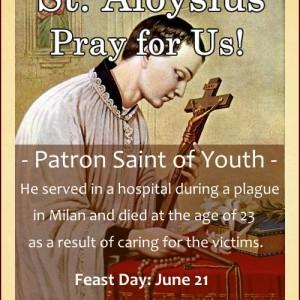 St. Aloysius Gonzaga (Feast Day – June 21)