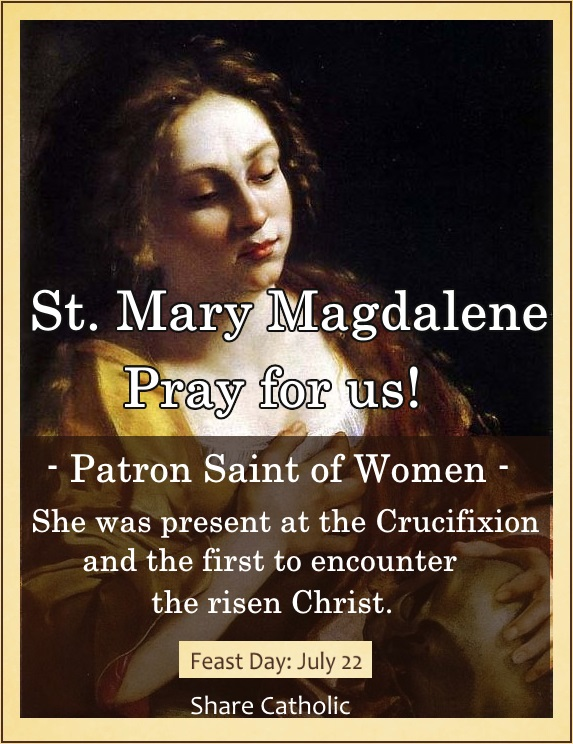 St. Mary Magdalene (Feast Day – July 22)