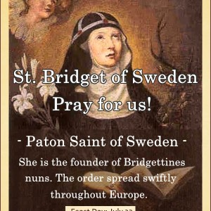 St. Bridget of Sweden (Feast Day – July 23)