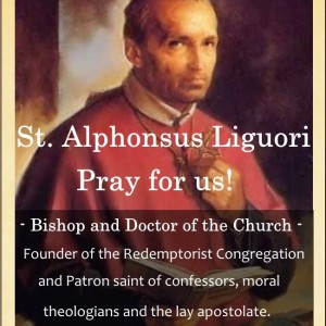 St. Alphonsus Marie Liguori (Feast Day – Aug 1)