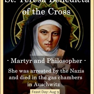 St. Teresa Benedicta of the Cross – Feast Day Aug 9