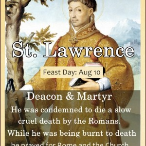 St. Lawrence (Feast Day – August 10)