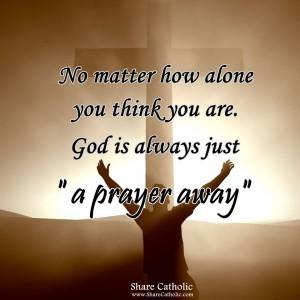 God is always just a prayer away.