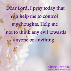 Lord, help me to control my thoughts today