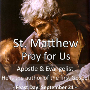 St. Matthew (Feast Day – September 21)