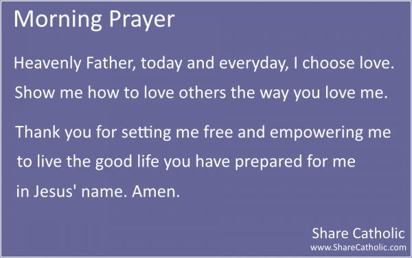 Morning Prayer - Heavenly Father, today and everyday, I
