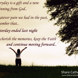 Everyday is a gift and a new beginning from God