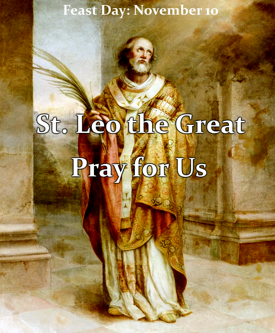 St. Leo the Great (Feast Day - November 10)