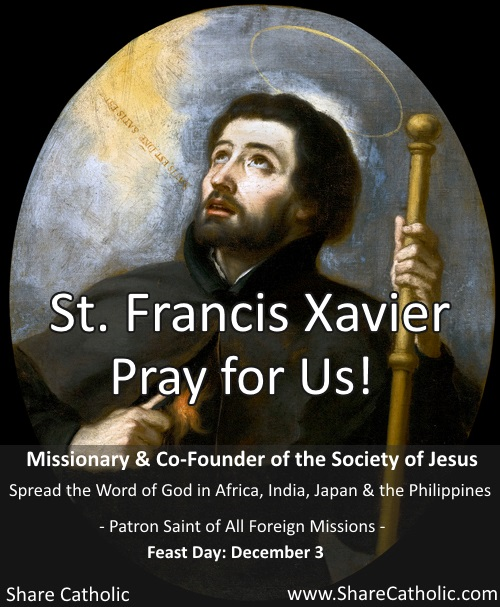 St. Francis Xavier (Feast day - December 3rd)