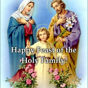 Happy Feast of the Holy Family!