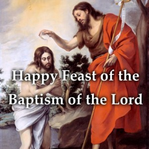 Happy Feast of the Baptism of the Lord