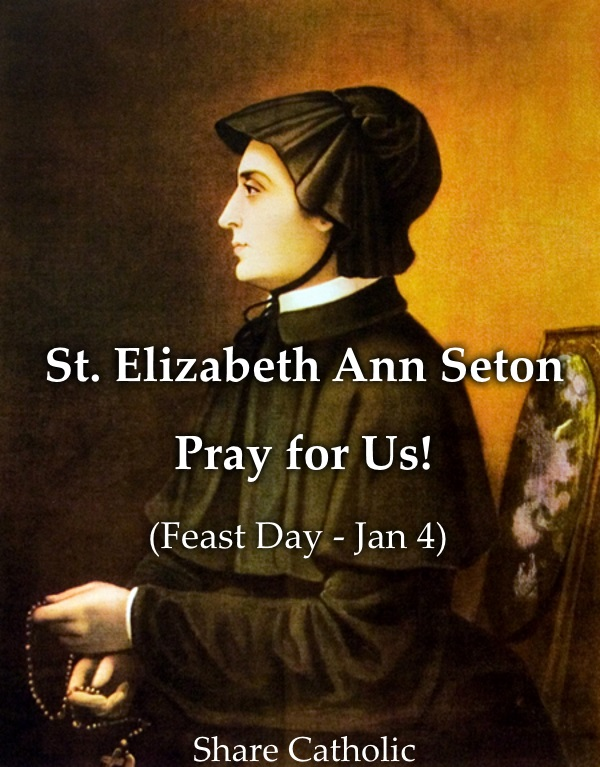 St. Elizabeth Ann Seton (Feast Day - January 4)