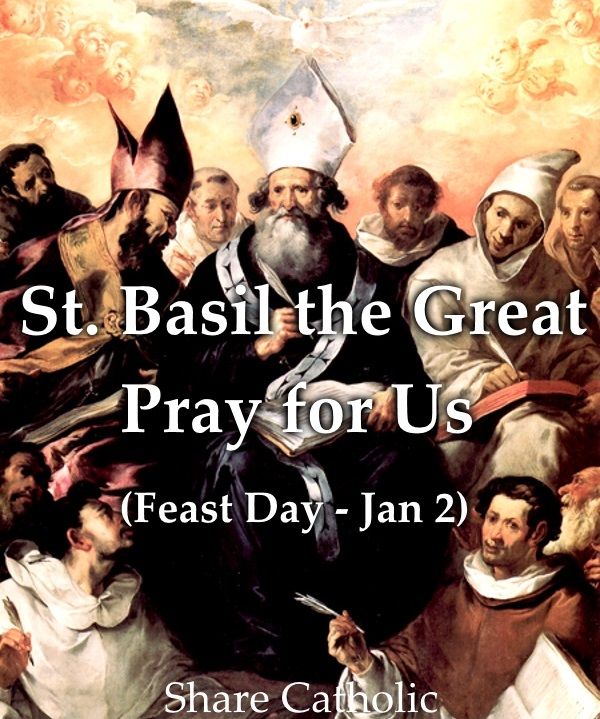 St. Basil the Great (Feast Day - January 2)