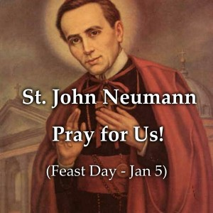 St. John Neumann (Feast day – Jan 5)