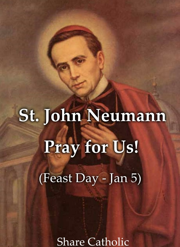 St. John Neumann (Feast day - Jan 5)
