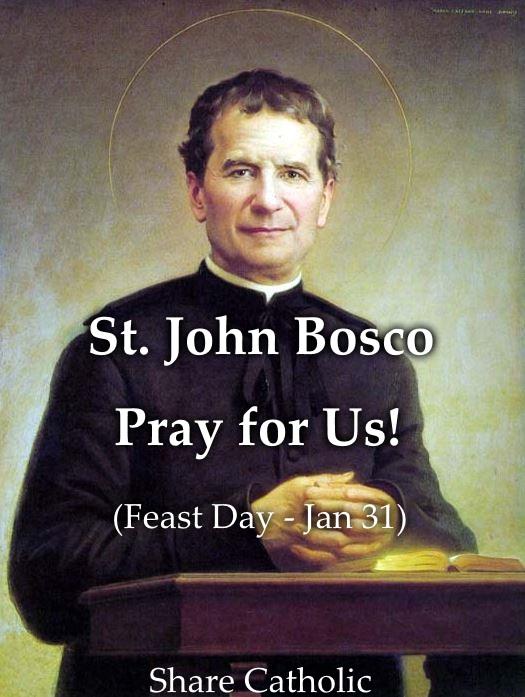 Happy Feast Day of St. John Bosco (Feast Day - Jan 31)