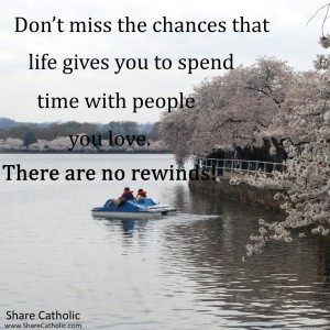 Time is precious, spend it with people you love