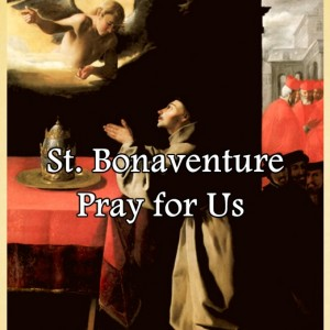 St. Bonaventure (Feast Day – July 15)