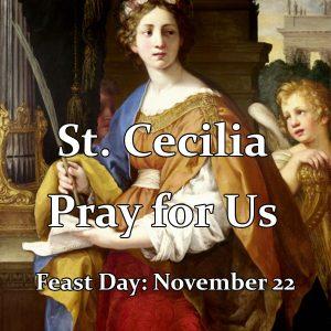 Saint Cecilia, Virgin and Martyr (Feast Day – November 22)