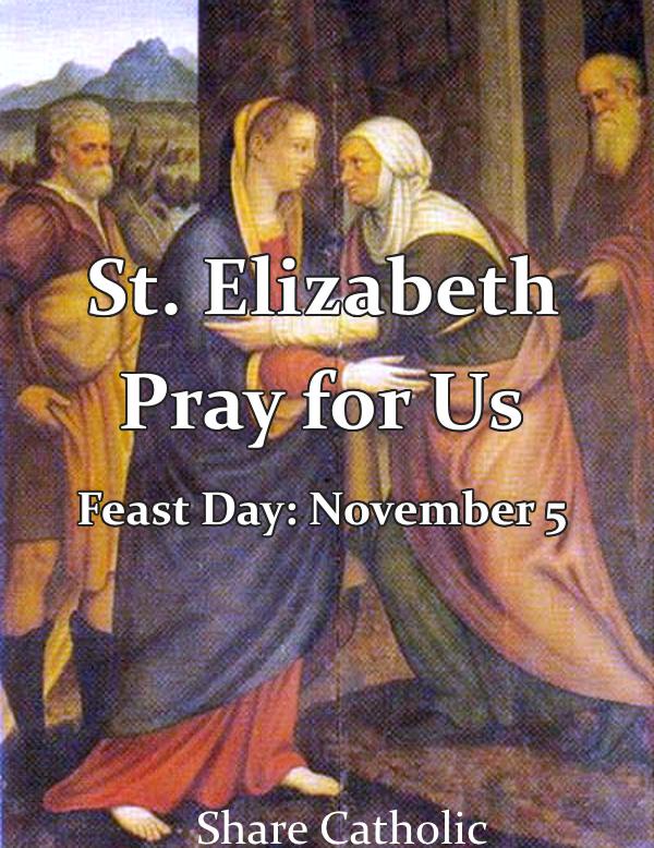 St. Elizabeth (Feast Day - November 5)