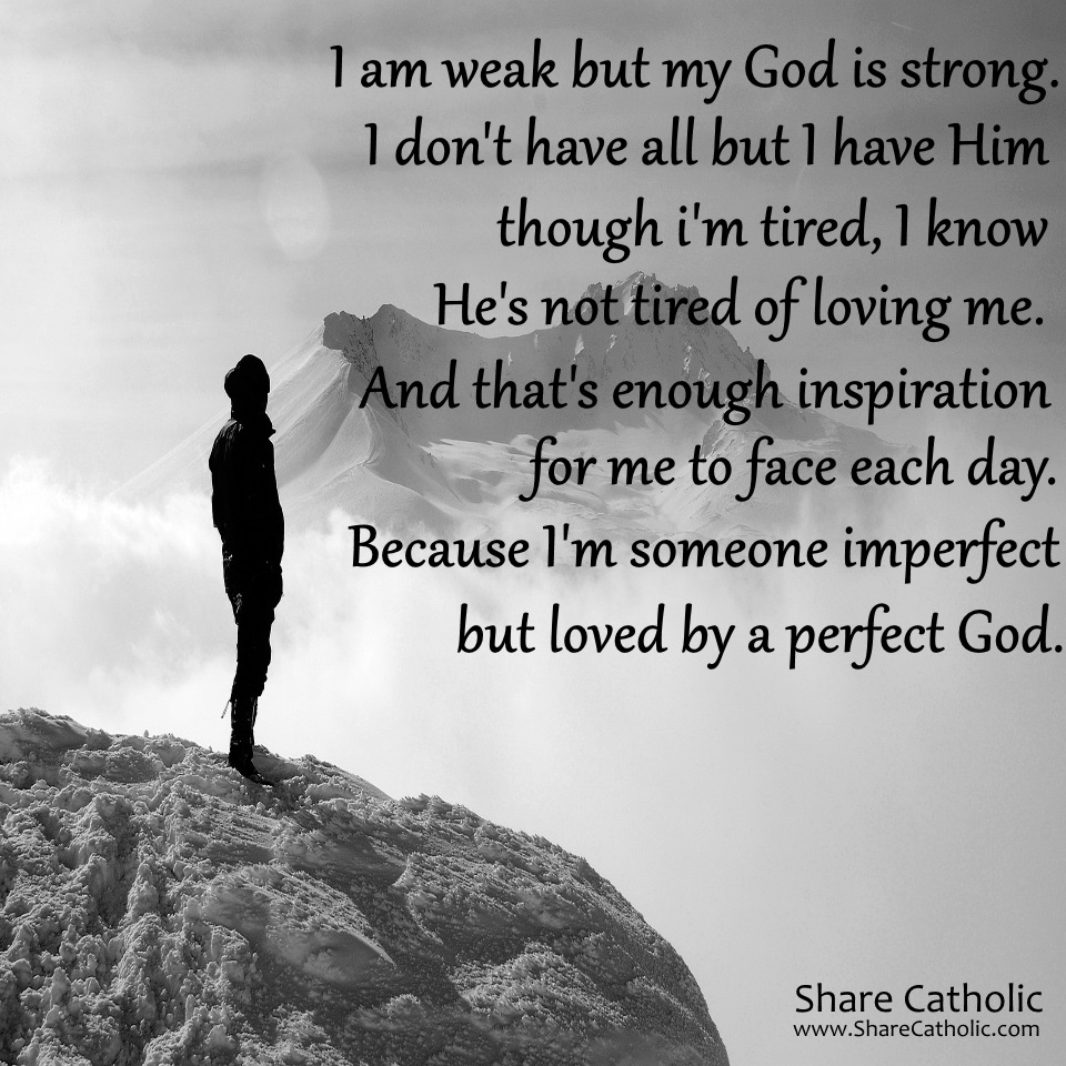 I Am Weak but My God Is Strong