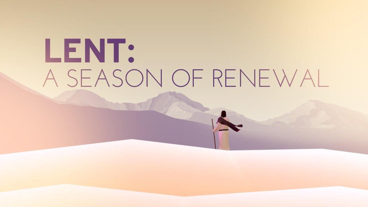 Lent is a Season of Renewal