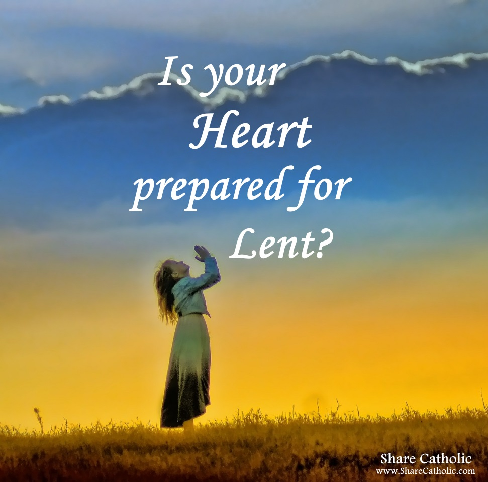 Is your heart prepared for Lent?