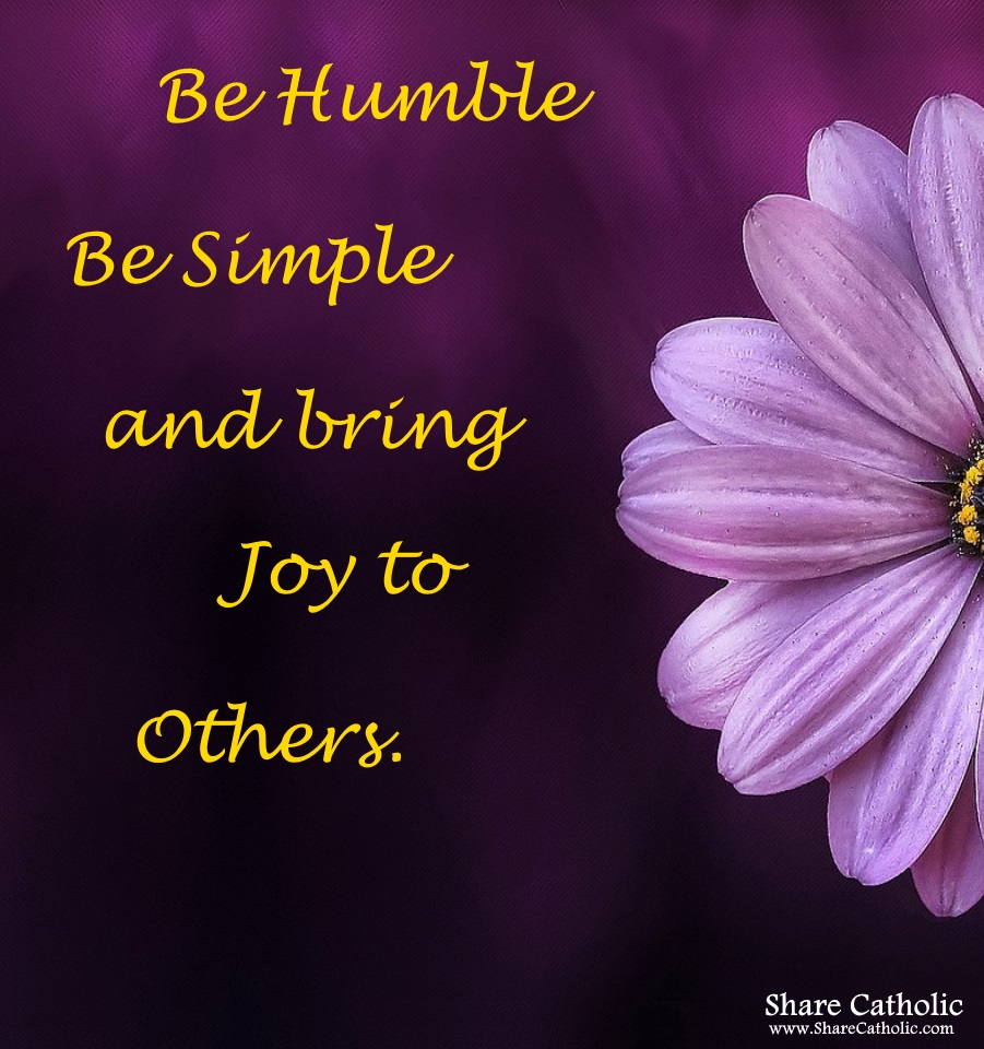 Be Humble, Be Simple, Spread Joy