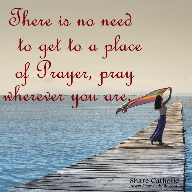 Pray Wherever You Are